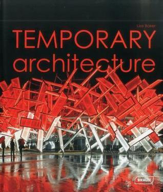 Temporary Architecture  by  Lisa Baker