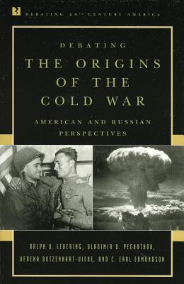 Debating the Origins of the Cold War: American and Russian Perspectives Ralph B Levering