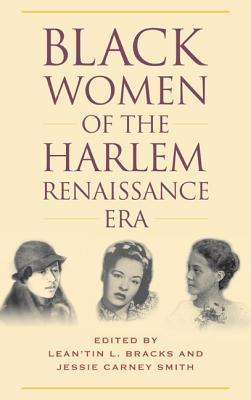 Black Women of the Harlem Renaissance Era Leantin L. Bracks