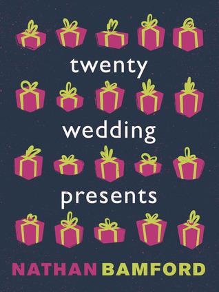 Twenty Wedding Presents Nathan Bamford