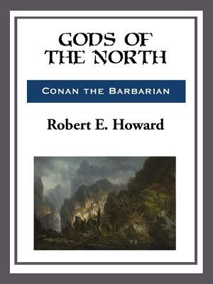 Gos of the North  by  Robert E. Howard