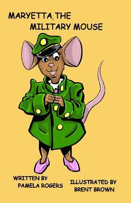 Maryetta, the Military Mouse Pamela y Rogers