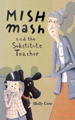 Mishmash and Substitute Teacher Molly Cone