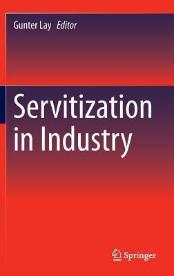 Servitization in Industry  by  Gunter Lay