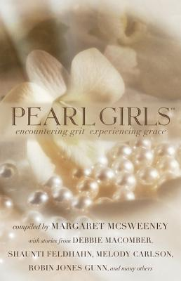 Pearl Girls: Encountering Grit, Experiencing Grace  by  Margaret McSweeney