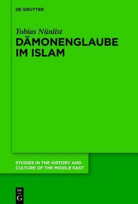 Damonenglaube Im Islam  by  Tobias Nunlist