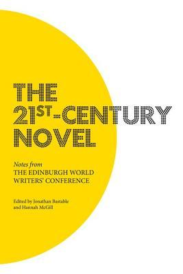 The 21st-Century Novel: Notes from the Edinburgh World Writers Conference Jonathan Bastable
