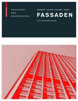 Fassaden: Prinzipien Der Konstruktion Dritte, Uberarbeitete Auflage  by  Ulrich Knaack