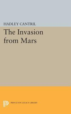 The Invasion from Mars: A Study in Psychology of Panic  by  Hadley Cantril