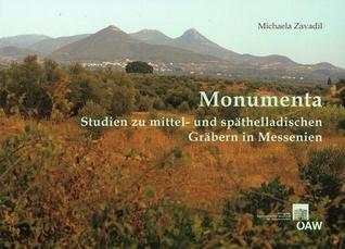 Monumenta: Studien Zu Mittel- Und Spathelladischen Grabern in Messenien  by  Michaela Zavadil