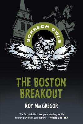 The Boston Breakout  by  Roy MacGregor