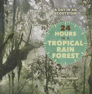 24 Hours in a Tropical Rain Forest Virginia Schomp