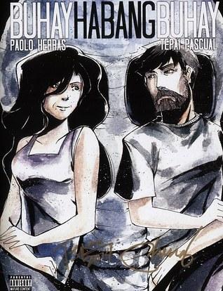 Buhay Habangbuhay [Chapter 1]: Buhay Buwis Buhay, #1 Paolo Herras