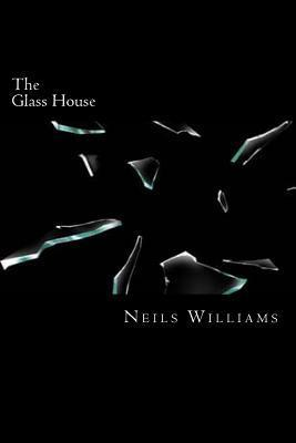 The Glass House  by  Neils Williams