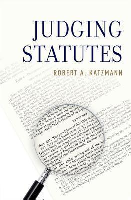 Judging Statutes Robert A. Katzmann