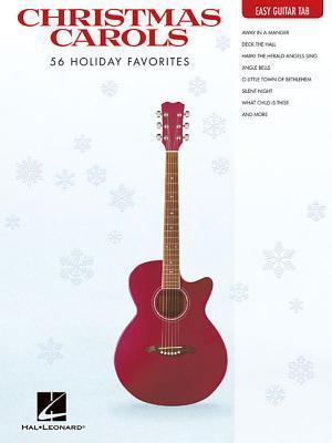 Christmas Carols: 56 Holiday Favorites Hal Leonard Publishing Company