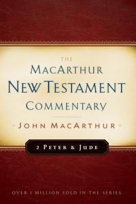 Second Peter and Jude MacArthur New Testament Commentary John F. MacArthur Jr.