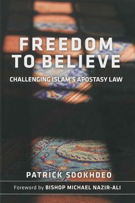 Freedom To Believe: Challenging Islams Apostasy Law Patrick Sookhdeo