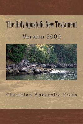 The Holy Apostolic New Testament: Hab NT Version 2000  by  George Card