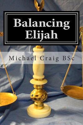 Balancing Elijah  by  Michael  Craig