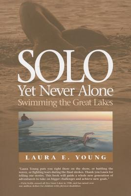 Solo, Yet Never Alone: Swimming the Great Lakes Laura E Young