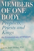 Members of One Body: Prophets, Priests, and Kings: An Ecclesiology of Mission Paula Jean Miller