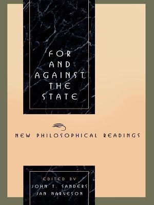 For and Against the State: New Philosophical Readings  by  John T Sanders