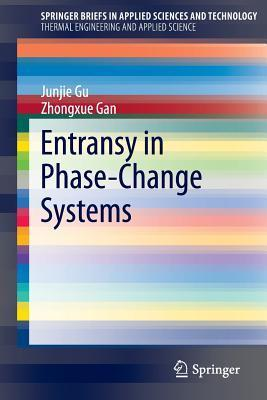 Entransy in Phase-Change Systems Junjie Gu