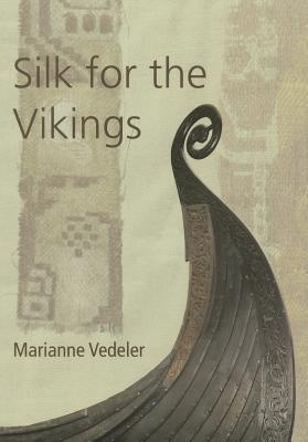 Silk for the Vikings  by  Marianne Vedeler
