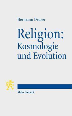 Religion: Kosmologie Und Evolution: Sieben Religionsphilosophische Essays Hermann Deuser