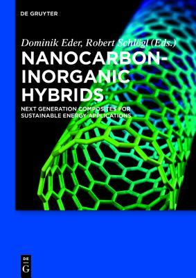 Nanocarbon-Inorganic Hybrids: Next Generation Composites for Sustainable Energy Applications Dominik Eder