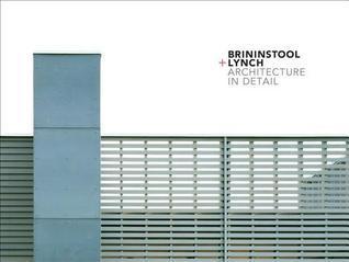 Brininstool + Lynch: Architecture in Detail Brininstool + Lynch