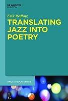 Translating Jazz Into Poetry  by  Erik Redling