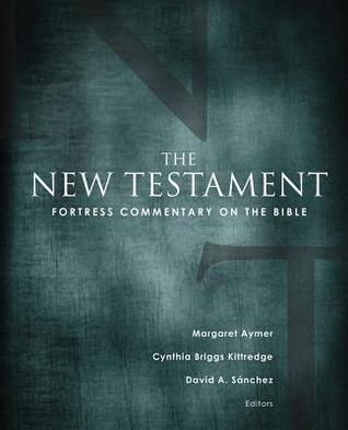 Fortress Commentary on the Bible the New Testament  by  David A. Sanchez