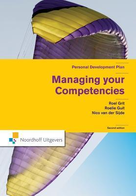 Managing Your Competencies: Personal Development Plan  by  Roel Grit