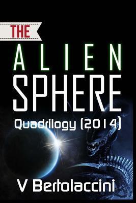 The Alien Sphere Quadrilogy (2014)  by  V. Bertolaccini