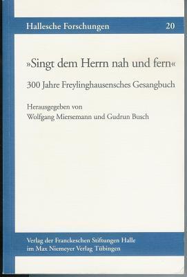 Geist=reicher Gesang: Halle Und Das Pietistische Lied  by  Gudrun Busch