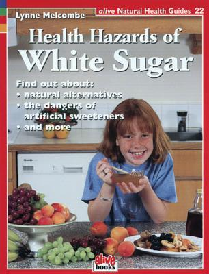 Health Hazards of White Sugar  by  Lynne Melcombe