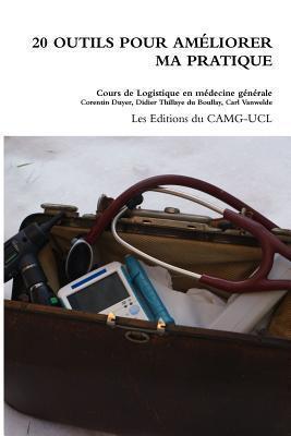 20 Outils Pour Ameliorer Ma Pratique  by  Les Editions Du Camg-Ucl