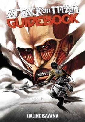 Attack on Titan Guidebook: INSIDE & OUTSIDE Hajime Isayama