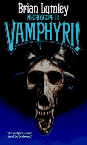 Necroscope II: Vamphyri! (Necroscope, #2) Brian Lumley