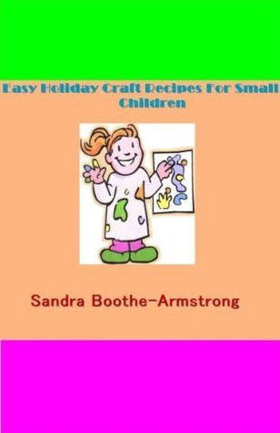 Easy Holiday Craft Recipes For Small Children (1) Sandra Boothe-Armstrong