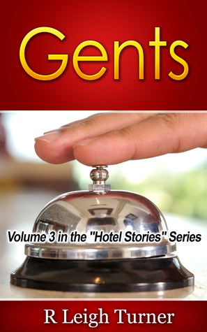 Gents (Volume 3 in the Hotel Stories Series  by  R. Leigh Turner