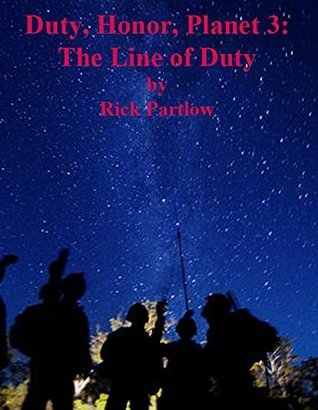The Line of Duty (Duty, Honor, Planet Book 3) Rick Partlow