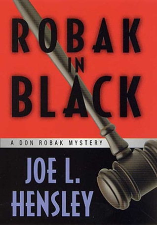 Robak in Black: A Don Robak Mystery  by  Joe L. Hensley