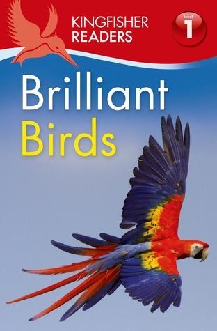 Kingfisher Readers L1: Brilliant Birds  by  Thea Feldman