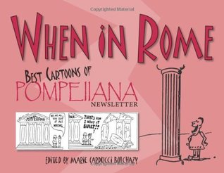 When in Rome: Best Cartoons of Pompeiiana Newsletter Marie Carducci Bolchazy