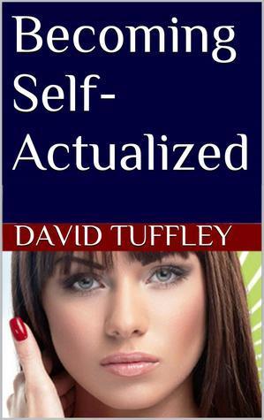 Becoming Self-Actualized David Tuffley