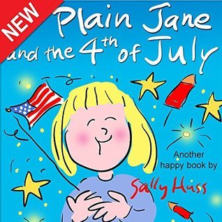 Plain Jane and the 4th of July Sally Huss