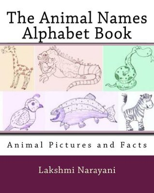 The Animal Names Alphabet Book  by  Lakshmi Narayani